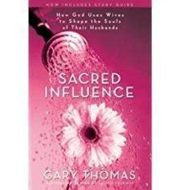 Thomas, Gary Sacred Influence: How God Uses Wives 7682