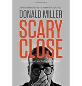 Miller, Donald Scary Close: Dropping the Act and Finding True Intimacy
