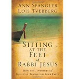 Spangler, Ann & Tverberg, Lois Sitting At The Feet Rabbi Jesus 4222
