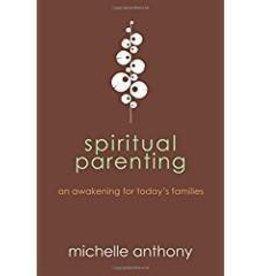 Anthony, Michelle Spiritual Parenting