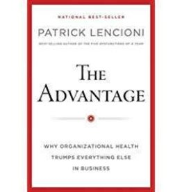 Lencioni, Patrick M Advantage: Why Organizational Health Trumps  Everything Else In Business, The     ess