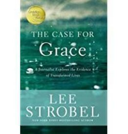 Strobel, Lee Case for Grace The: A Journalist Explores the Evidence of Transformed Lives
