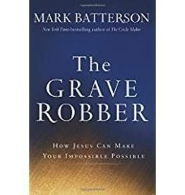 Batterson, Mark Grave Robber, The: How Jesus Can Make Your Impossible Possible 5984