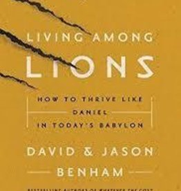 Benham, Jason Living Among Lions: How to Thrive Like Daniel in Today's Babylon 6412