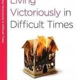 Arthur, Kay Living Victoriously in Difficult Times (40-Minute Bible Studies)