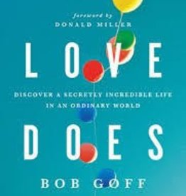 Goff, Bob Love Does: Discover a Secretly