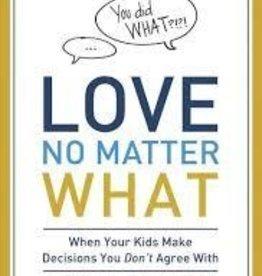 Garrison, Brenda Love No Matter What: When Your