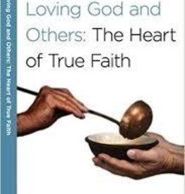 Arthur, Kay Loving God and Others: A 6-Week, No-Homework Bible Study