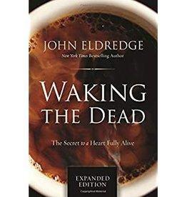 Eldredge, John Waking the Dead: The Secret to