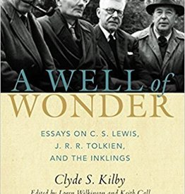 Kilby, Clyde Well of Wonder: C. S. Lewis. J. R. Tolkien, and the Inklings