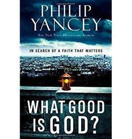Yancey, Phillip What Good Is God? 9850