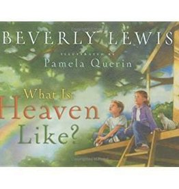 Lewis, Beverly What Is Heaven Like?