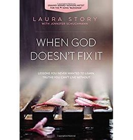 Story, Laura When God Doesn't Fix It: Lesson