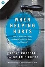 Corbett, Steve When Helping Hurts (rev) 9980