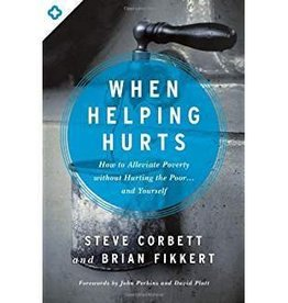 Corbett, Steve When Helping Hurts (rev) 9980