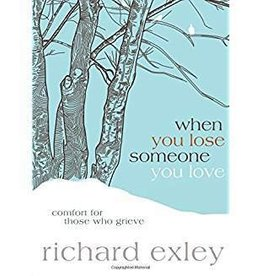 Exley, Richard When You Lose Someone You Love