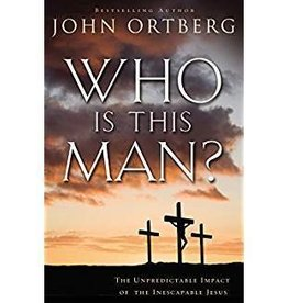 Ortberg, John Who Is This Man