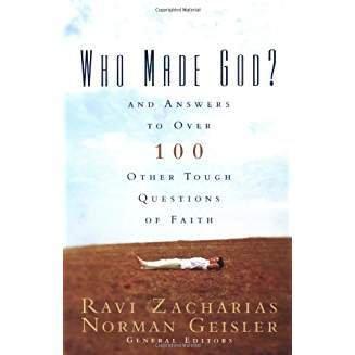 Zacharias & Geisler Who Made God? 7104