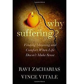 Zacharias, Ravi Why Suffering? Finding Meaning and Comfort When Life Doesn't Make Sense