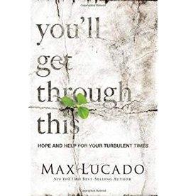 Lucado, Max You'll Get Through This