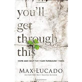Lucado, Max You'll Get Through This 8473