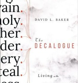 Baker, David L Decalogue, The: Living as the People of God 1690