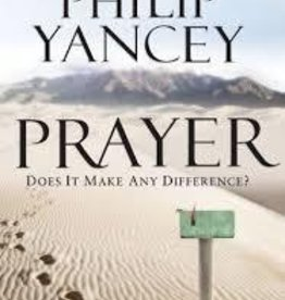 Yancey, Philip Prayer: Does it Make Any Difference, hardcover