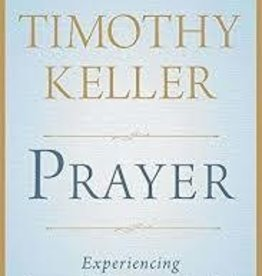 Keller, Timothy Prayer: Experiencing Awe and Intimacy with God 4149