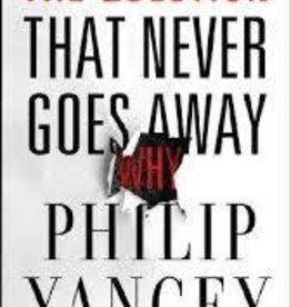 Yancey, Philip Question That Never Goes Away, The 9823