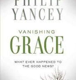 Yancey, Philip Vanishing Grace: What Ever 9328