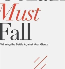 Giglio, Louie Goliath Must Fall: Winning the Battle Against Your Giants
