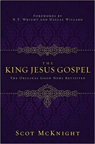 McKnight, Scot King Jesus Gospel: The Original Good News Revisited 1456