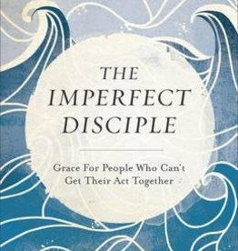 Wilson, Jared C Imperfect Disciple: Grace for People Who Can't Get Their Act Together