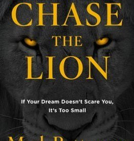 Batterson, Mark Chase the Lion: If Your Dream Doesn't Scare You, It's Too Small