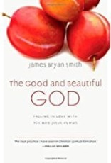 Smith, James Bryan Good and Beautiful God, The 5317