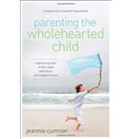 Cunnion, Jeannie Parenting the Wholehearted Child 0843