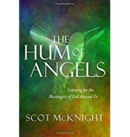McKnight, Scot Hum of Angels: Listening for the Messengers of God Around Us 6314