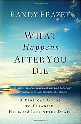 Frazee, Randy What Happens After You Die: A Biblical Guide to Paradise, Hell, and Life After Death 6046