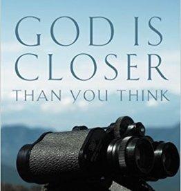 Ortberg, John God Is Closer Than You Think