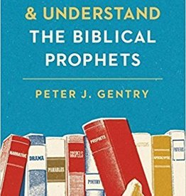 Gentry, Peter J How to Read and Understand the Biblical Prophets