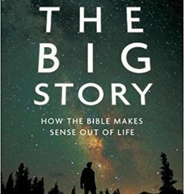 Buzzard, Justin Big Story: How the Bible Makes Sense out of Life