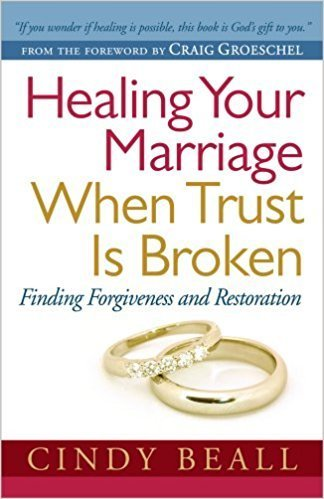 Beall, Cindy Healing Your Marriage When Trust is Broken 3154