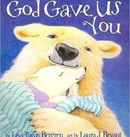 Bergren, Lisa Tawn God Gave Us You - boardbook 9910