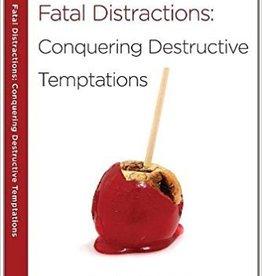 Arthur, Kay Fatal Distractions:  Conquering Destructive Temptations 9811