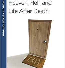 Arthur, Kay Heaven, Hell, and Life After Death: A 6-Week, No-Homework Bible Study (40-Minute Bible Studies)