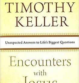 Keller, Timothy Encounters with Jesus: Unexpected Answers to Life's Biggest Questions - paper