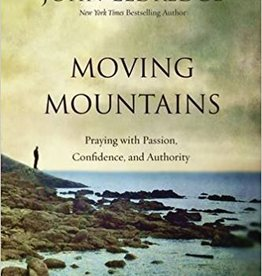 Eldredge, John Moving Mountains: Praying with Passion, Confidence, and Authority - PAPER