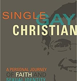 Coles, Gregory Single, Gay, Christian: A Personal Journey of Faith and Sexual Identity