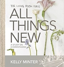 Minter, Kelly All Things New - Bible Study Book: A Study on 2 Corinthians (Living Room)