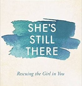Hurst, Chrystal Evans She's Still There: Rescuing the Girl in You